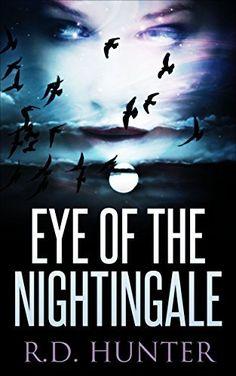 Eye of the Nightingale (Nightingale Series) by R.D. Hunter, http://www.amazon.com/dp/B00U6FIXLC/ref=cm_sw_r_pi_dp_Mdfhvb1WHVZMD