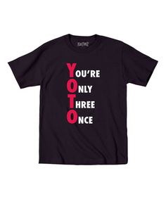 Another great find on #zulily! Black 'You're Only Three Once' Tee - Toddler & Boys by Celebration Station #zulilyfinds