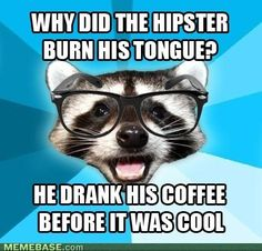 Hipsters...