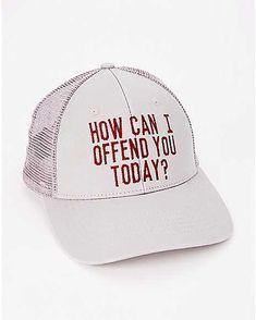 How Can I Offend You Today Trucker Hat. If you ve got an offensive da9617f9de8