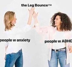 Wait i do this but i haven't been tested with anxiety or ADHD. My friends think i do have anxiety tho Stupid Funny Memes, Funny Relatable Memes, Haha Funny, Hilarious, Funny Stuff, Funny Gifs, Memes Humor, Dankest Memes, Pranks