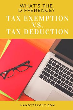 Do you know the difference between a tax exemption and tax deduction?
