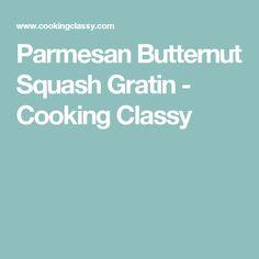 Parmesan Butternut Squash Gratin - Cooking Classy