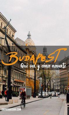 Guía: Qué ver y como moverte en Budapest en 3 días - Viajes - Travelling Tips, Travel Tips, Budapest Travel Guide, Places To Travel, Places To Visit, Budapest City, Christmas In Europe, Visit Prague, Travel Magazines