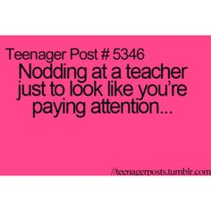 yeah i always do that at volleyball when my coach is saying something to me LOL