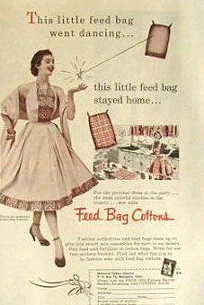 """Mothers and young women sewed lovely dresses from feedsacks in the 40s.  It was an early way of practicing what we now call """"repurposing."""""""