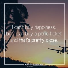 """I can't buy happiness, but I can buy a plane ticket and that's pretty close"" #quote #travel"