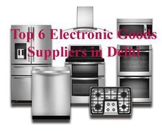 Top 6 #Electronic #Goods Supplier in Delhi