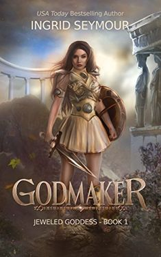Godmaker (Jeweled Goddess Book 1) - Booktastik