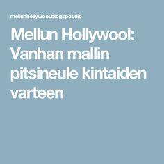 Mellun Hollywool: Vanhan mallin pitsineule kintaiden varteen