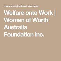 Women of Worth Australia Foundation Inc. Womens Worth, Working Woman, Helping Others, Foundation, Australia, Motivation, Shopping, Foundation Series, Inspiration