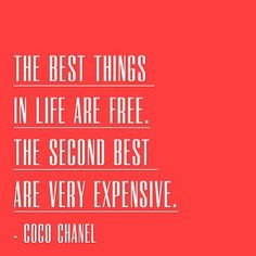 the second best things in life are very expensive