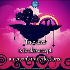 True love is to also accept a person's imperfections. #image #dailymotivation #follow #love #life #happiness #instagood #inspirational #daily #self #followme #instadaily #picture #quotes #inspire #truelove #acceptance #imperfections #positivity #selfless #share