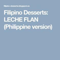 Filipino Desserts: LECHE FLAN (Philippine version)
