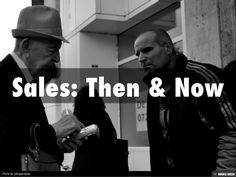 Sales Then and Now by Sandra Long via slideshare