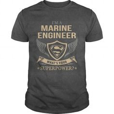 Awesome Tee MARINE ENGINEER  SUPERPOWER T shirts #tee #tshirt #named tshirt #hobbie tshirts # Marine Engineer