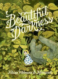 COMING SOON - Availability: http://130.157.138.11/record= Beautiful Darkness / Fabien Vehlmann, Kerascoët, Helge Dascher