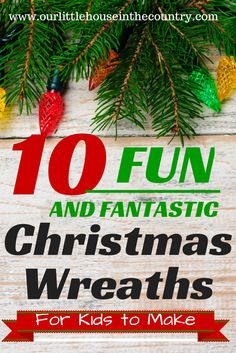 10 Fun Christmas Wreaths for Kids to Make - Our Little House in the Country
