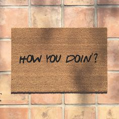 "the how you doin' doormat for ""Friends"" fanatics! - cute welcome mat - funny doormats by  thecheekydoormat"