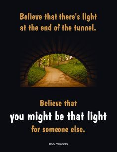 You May Be That Light #MotivationalQuote