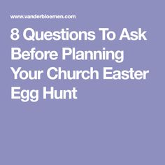 8 Questions To Ask Before Planning Your Church Easter Egg Hunt