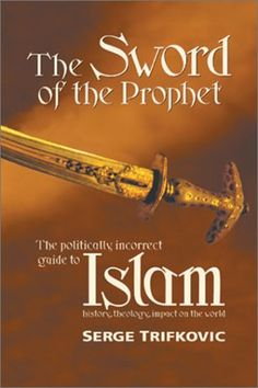The Sword of the Prophet Islam History Theology Impact on the World *** Want additional info? Click on the image.