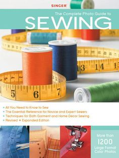 The Singer Complete Photo Guide to Sewing