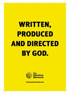 Headline - The headline grabs the attention whereby it gives you an impression that it is not your average weather forecast company. This also implies that God is in control of the actions that happen in the programme, specifically the weather