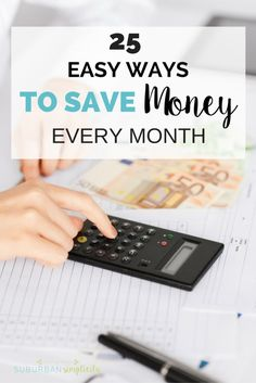 25 EASY WAYS to save money every month