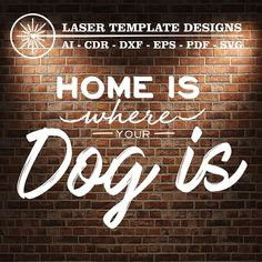 Sayings - Templates Trotec Laser, Home Quotes And Sayings, Silhouette Studio Designer Edition, Vinyl Cutting, Laser Printer, Cricut Design, Your Dog, Pdf, Neon Signs