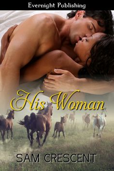 (http://www.evernightpublishing.com/his-woman-by-sam-crescent/)