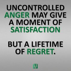 Uncontrolled Anger Leads to Regret