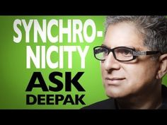 ▶ What Is Synchronicity? Ask Deepak! - YouTube