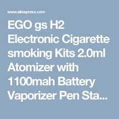 EGO gs H2 Electronic Cigarette smoking Kits 2.0ml Atomizer with 1100mah Battery Vaporizer Pen Starter ego kits Free Shipping-in Electronic Cigarette Kits from Consumer Electronics on Aliexpress.com | Alibaba Group