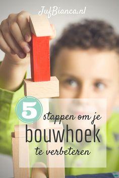 5 stappen om je bouwhoek te verbeteren - jufBianca.nl