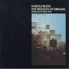 """Pavilion of Dreams"" - Harold Budd (Produced by Brian Eno)"