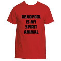 """DeadPool Is My Spirit Animal"" T-Shirt"