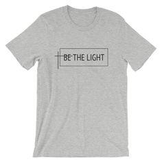 Be The Light Unisex Shirt