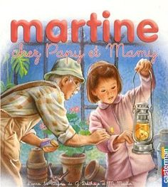 Martine chez Papy et Mamy: Amazon.fr: Marcel Marlier, Gilbert Delahaye: Livres