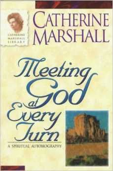 Meeting God at Every Turn: A Personal Family History Catherine Marshall, Plan For Life, Biblical Womanhood, Spirituality Books, Family History, Free Books, All About Time, Book Art, Books To Read