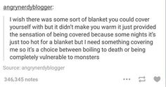 """That is so true!! My brains like"""" If you don't have a blanket on you are going to get bit by a vampire and then get eaten by a zombie""""!!!!!!"""