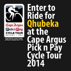 Enter to ride for Qhubeka at the Cape Argus Pick n Pay Cycle tour 2014 Fundraisers, Cape, Tours, Mantle, Cabo, Coats
