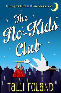 The No-Kids Club by Talli Roland