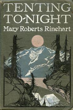 Tenting To-night by Mary Roberts Rinehart, 1918