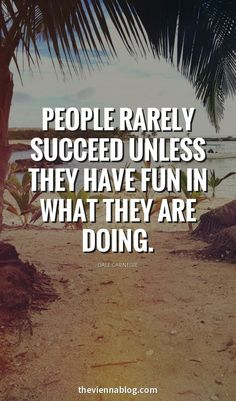 b56d708ba3987 People rarely succeed unless they have fun in what they are doing. Teamwork  Quotes