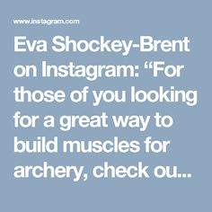 """Eva Shockey-Brent on Instagram: """"For those of you looking for a great way to build muscles for archery, check out this awesome exercise from @sarah_bowmar !!!! #TeamUA"""""""