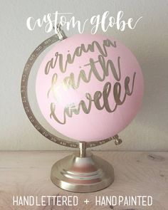 custom // hand painted + hand lettered calligraphy globe