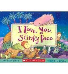 I Love You, Stinky Face by Lisa McCourt | Scholastic.com