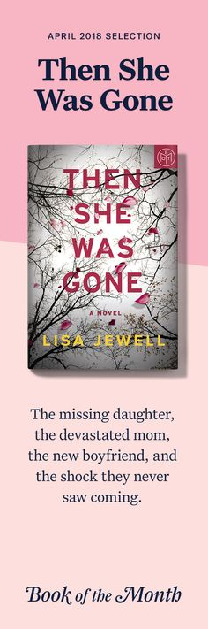 """Then She Was Gone"" is one of the best books of April 2018. Head to bookofthemonth.com to learn more and try your first month for just $14.99."