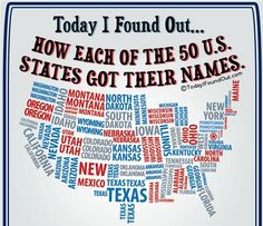 How All 50 U.S. States Got Their Names - fitting that Texas got its name from a greeting.